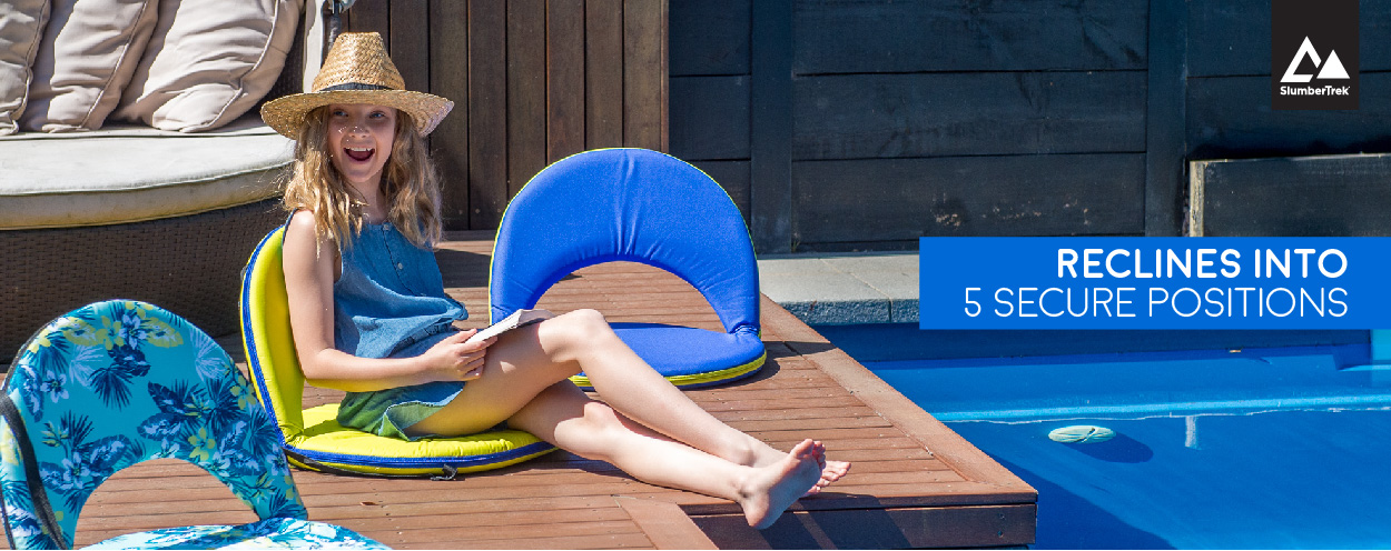 Teenager sits poolside in a comfortable, portable round cushion recliner beach seats, both yellow, blue and tropical print options are shown. The text reads recliners into 5 secure positions.